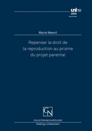Repenser le droit de la reproduction au prisme du projet parental