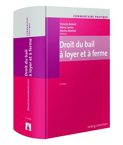 Nouveau dans sa 2e édition : Commentaire pratique Droit du bail à loyer et à ferme