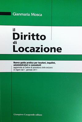 Gianmaria Mosca, Il Diritto di Locazione, Lugano 2012 (208 pages)